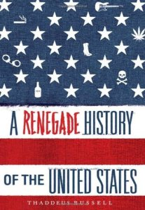 A Renagade History of the US