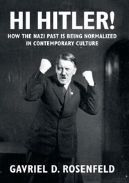 Hi Hitler! How the Nazi past is being normalized