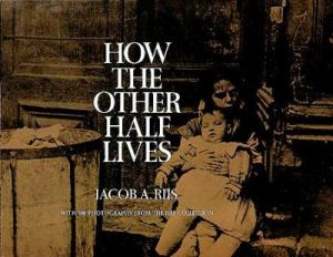 How-the-Other-Half-Lives-Riis-Jacob-A
